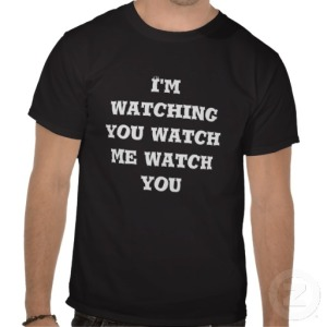 im_watching_you_watch_me_watch_you_shirt-r24476fd527d14a9cbe18bf36d2edce07_va6lr_512